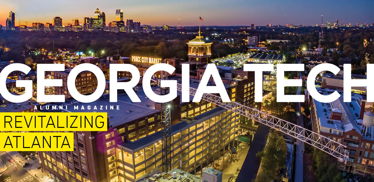 Read how Tech is making an immense impact throughout Georgia in the latest issue of the Alumni Magazine