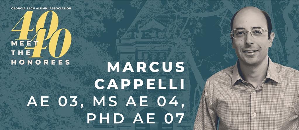 Georgia Tech Alumni Association Meet The Honoree Marcus Cappelli Ae 03 Ae Phd 07